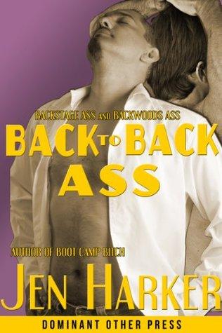 Back to Back Ass  by  Jen Harker
