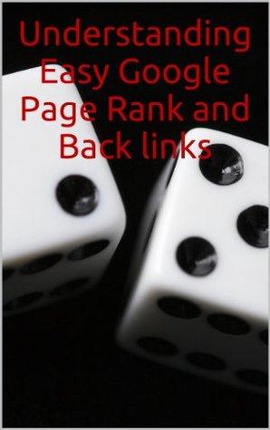 Understanding Easy Google Page Rank and Back links George Stefan Ciubuca