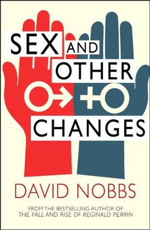 Sex And Other Changes David Nobbs