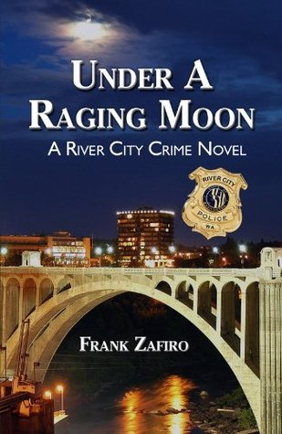 Under a Raging Moon by Frank Zafiro