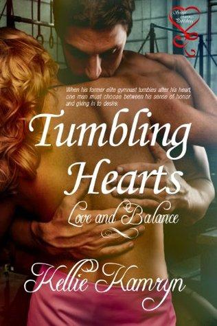 Tumbling Hearts (Love and Balance 3) Kellie Kamryn
