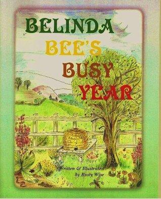 Belinda Bees Busy Year (Belinda Bee Books) Rusty Wise