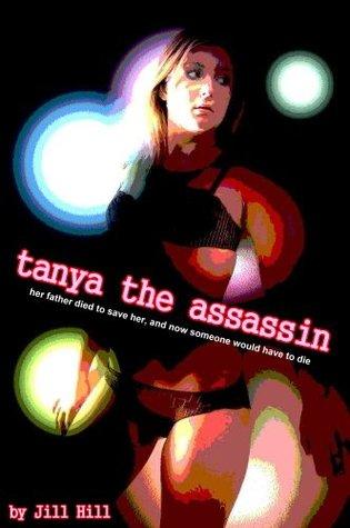 Tanya The Assassin  by  Jill Hill