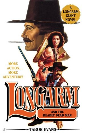 Longarm Giant #22: Longarm and the Deadly Dead Man  by  Tabor Evans