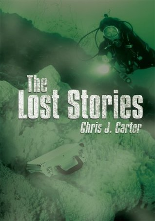 The Lost Stories  by  Chris J. Carter