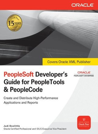 PeopleSoft Developers Guide for PeopleTools & PeopleCode  by  Judi Dolittle