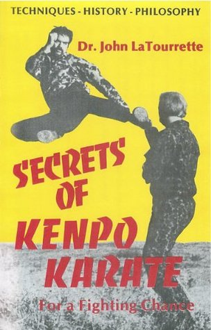 Kenpo Karate | Secrets of Kenpo Karate For a Fighting Chance  by  John M. La Tourrette