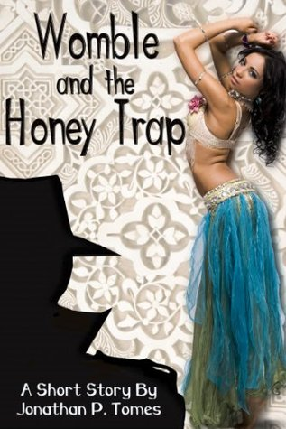 Womble and the Honey Trap Jonathan P. Tomes