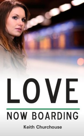 Love Now Boarding  by  Keith Churchouse