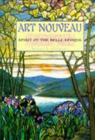 Art Nouveau - Spirit of the Belle Epoque  by  Susan A. Sternau