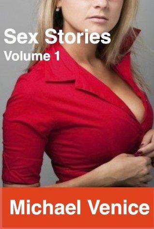Sex Stories: Volume 1  by  Michael Venice