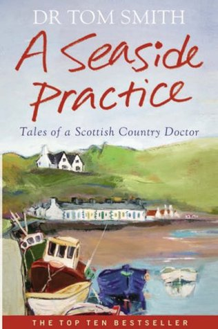 Tales Of A Scottish Country Doctor  - Tom Smith