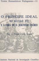 O Príncipe Ideal no Século XVI e a Obra de D. Jerónimo Osório  by  Nair de Nazare Castro Soares