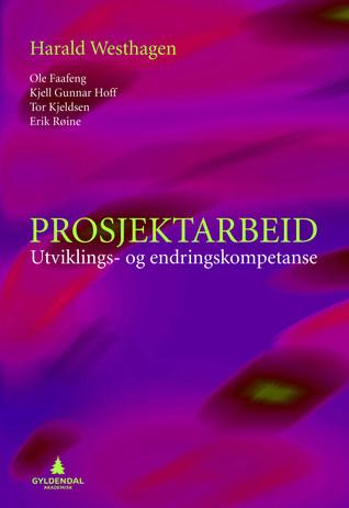 Prosjektarbeid: Utviklings- og endringskompetanse  by  Harald Westhagen