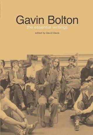 Gavin Bolton: Essential Writings  by  David Davis