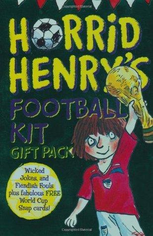 Horrid Henrys Football Kit  by  Francesca Simon