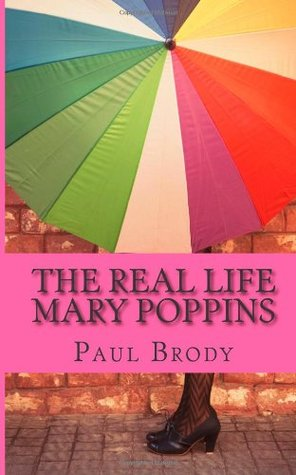The Real Life Mary Poppins by Paul Brody