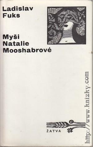 Myši Natálie Mooshabrové  by  Ladislav Fuks