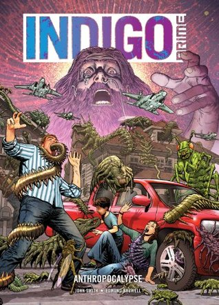 Indigo Prime: Anthropocalypse John Smith