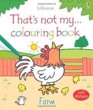 Farm (Thats Not My Colouring Books) Fiona Watt