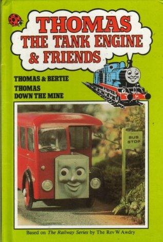 Thomas And Bertie : Thomas Down The Mine Wilbert Awdry