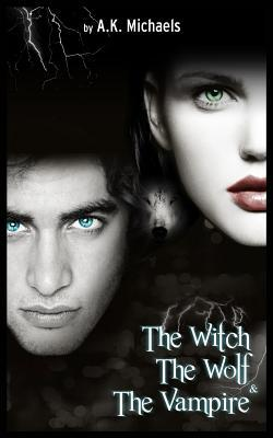 The Witch the Wolf and the Vampire