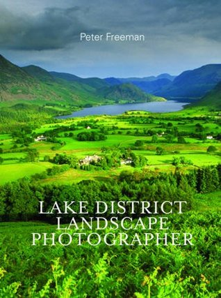 Lake District Landscape Photographer.  by  Peter Freeman by Peter Freeman