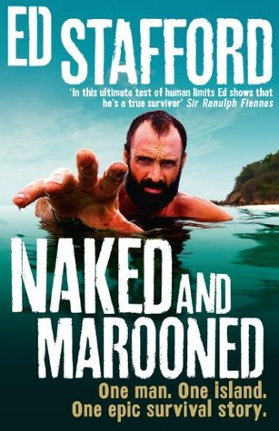 Book Review: Naked and Marooned by Ed Stafford