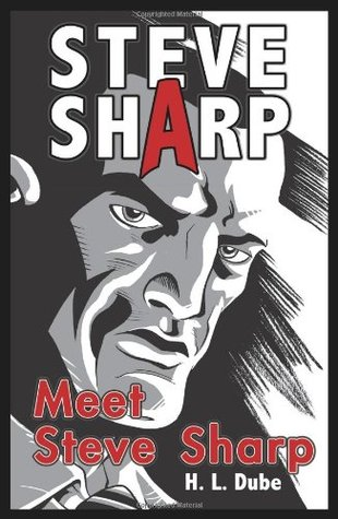 Meet Steve Sharp. H.L. Dube