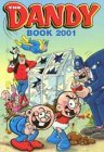 Dandy Book 2001  by  D.C. Thomson & Company Limited