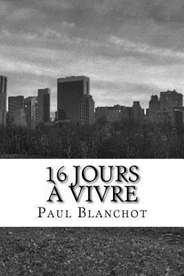 16 Jours a Vivre by Paul Blanchot