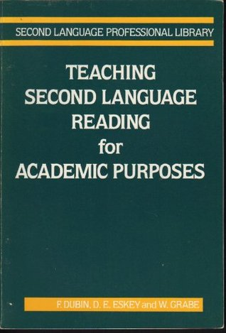 Teaching Second Language Reading for Academic Purposes  by  Fraida Dubin