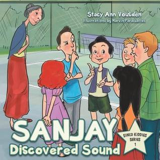 Sanjay Discovered Sound: Sinco Kiddies Series 1 Stacy Ann Vousden