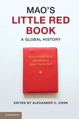 Mao's Little Red Book by Alexander C Cook