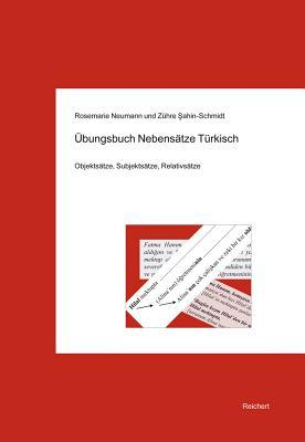 Ubungsbuch Nebensatze Turkisch: Objektsatze, Subjektsatze, Relativsatze  by  Rosemarie Neumann