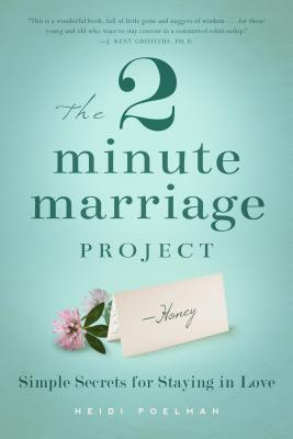 The Two-Minute Marriage Project: Simple Secrets for Staying in Love