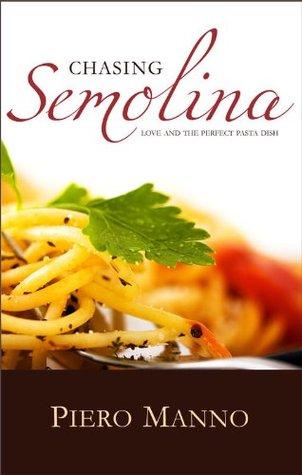 Chasing Semolina  by  Piero Manno