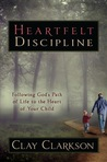 Heartfelt Discipline -xld: Following God's Path of Life to the Heart of Your Child