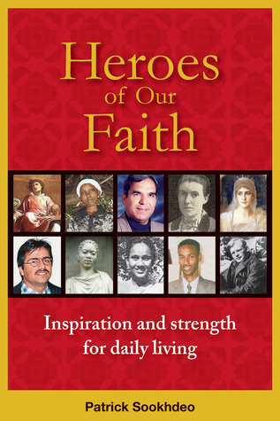 Heroes of Our Faith: Inspiration and Strength for Daily Living  by  Patrick Sookhdeo