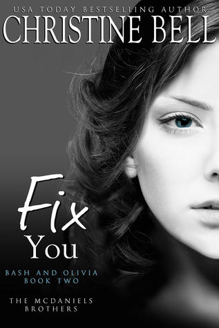Fix You: Bash and Olivia - Book Two (The McDaniels Brothers, #2)