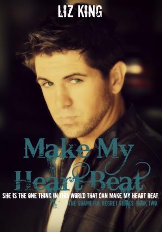 Make My Heart Beat (Shameful Regret, #2)