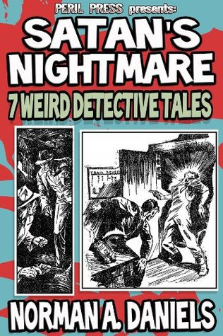 Satans Nightmares: 7 Weird Detective Tales [Illustrated] Norman A. Daniels