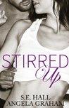 Stirred Up (Stirred Up, #1)