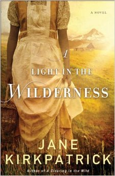 A Light in the Wilderness by Jane Kirkpatrick