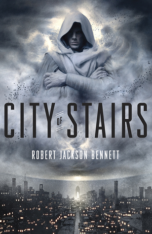 [ARC Review] City of Stairs by Robert Jackson Bennet