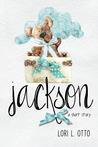 Jackson by Lori L. Otto