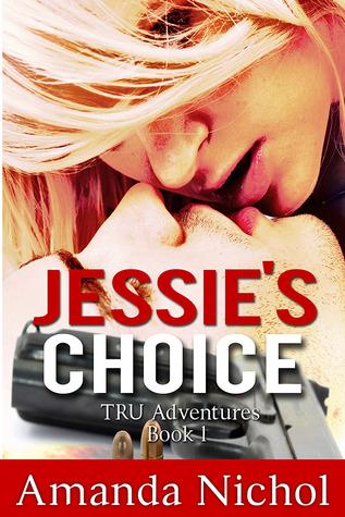Jessies Choice (a tru adventures novel, #1)  by  Amanda Nichol