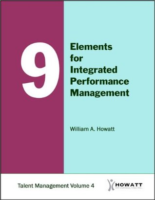 9 Elements for Integrated Performance Management  by  William Howatt