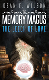 The Leech of Love (The Memory Magus)