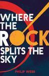 Where the Rock Splits the Sky